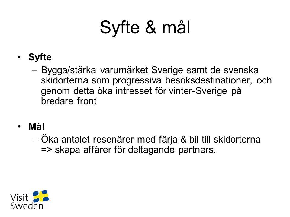 Syfte & mål •Syfte –Bygga/stärka varumärket Sverige samt de svenska skidorterna som progressiva besöksdestinationer, och genom detta öka intresset för