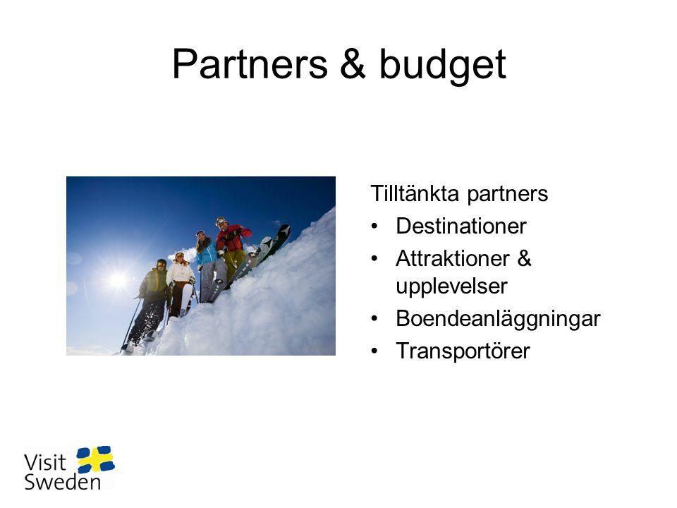 Partners & budget Tilltänkta partners •Destinationer •Attraktioner & upplevelser •Boendeanläggningar •Transportörer