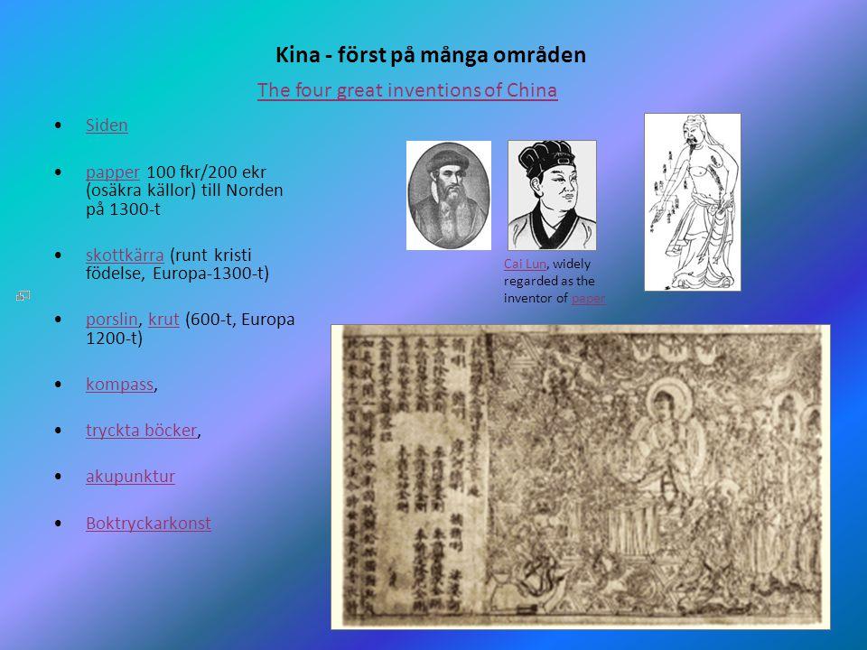 16 Kina - först på många områden •SidenSiden •papper 100 fkr/200 ekr (osäkra källor) till Norden på 1300-tpapper •skottkärra (runt kristi födelse, Eur