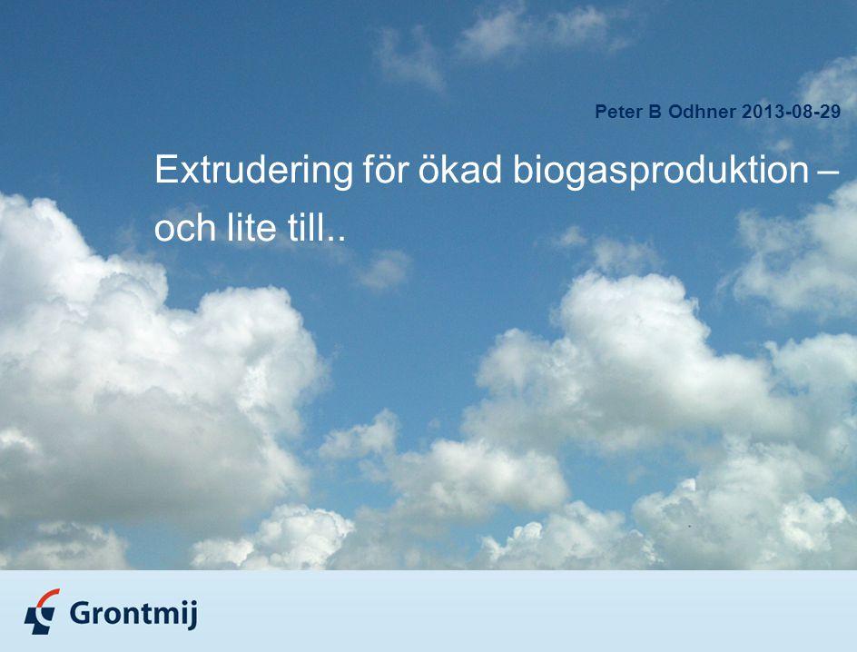 Peter B Odhner 2013-08-29 Extrudering för ökad biogasproduktion – och lite till..