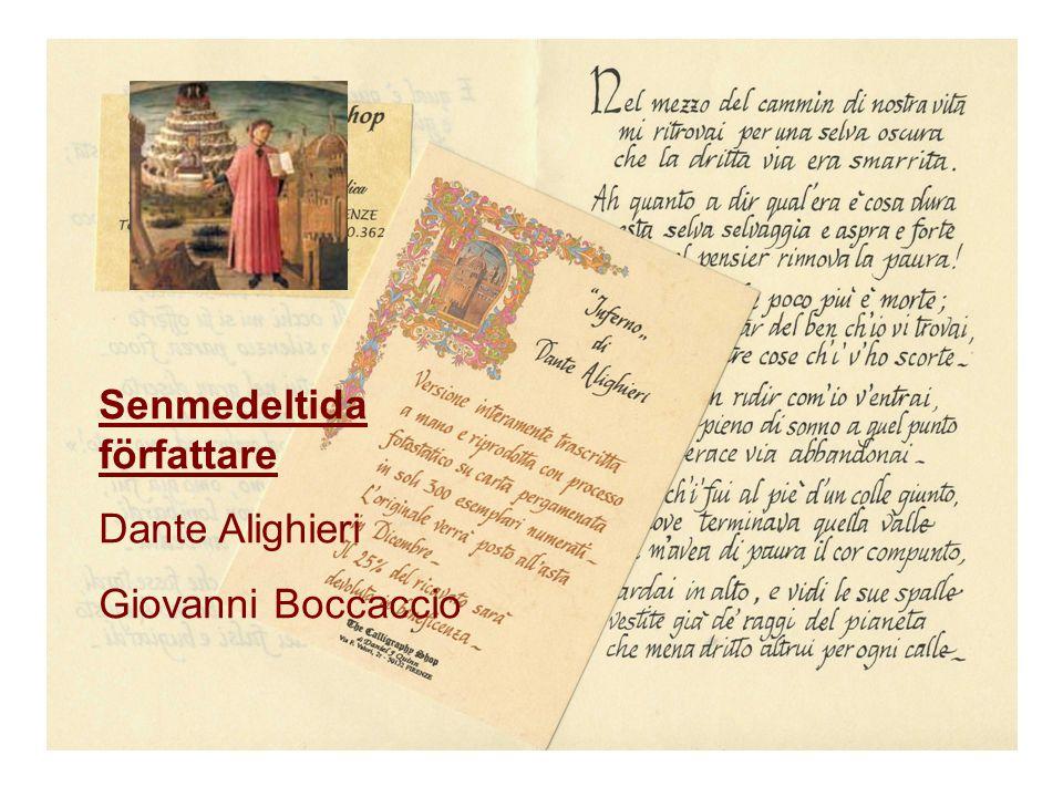 Senmedeltida författare Dante Alighieri Giovanni Boccaccio