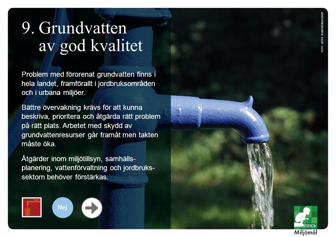 Problem med förorenat grundvatten finns i hela landet, framförallt i jordbruksområden och i urbana miljöer.