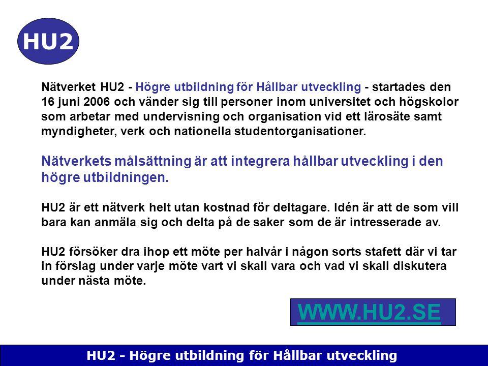 HU2 - Högre utbildning för Hållbar utveckling HU2 2006 Uppstartsmöte för HU2 på Chalmers den 16 juni 2006Uppstartsmöte för HU2 på Chalmers den 16 juni 2006 2007 HU2 möte den 1 juni 2007 på Högskolan i JönköpingHU2 möte den 1 juni 2007 på Högskolan i Jönköping 2007 HU2 möte den 6 december 2006 på Södertörns högskolaHU2 möte den 6 december 2006 på Södertörns högskola 2008 Möte med HU2 10-11 april 2008 i Uppsala.