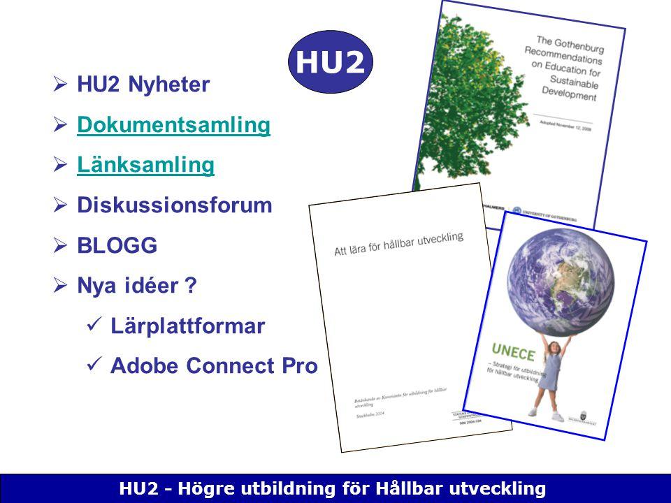 HU2 - Högre utbildning för Hållbar utveckling  HU2 Nyheter  Dokumentsamling Dokumentsamling  Länksamling Länksamling  Diskussionsforum  BLOGG  Nya idéer .