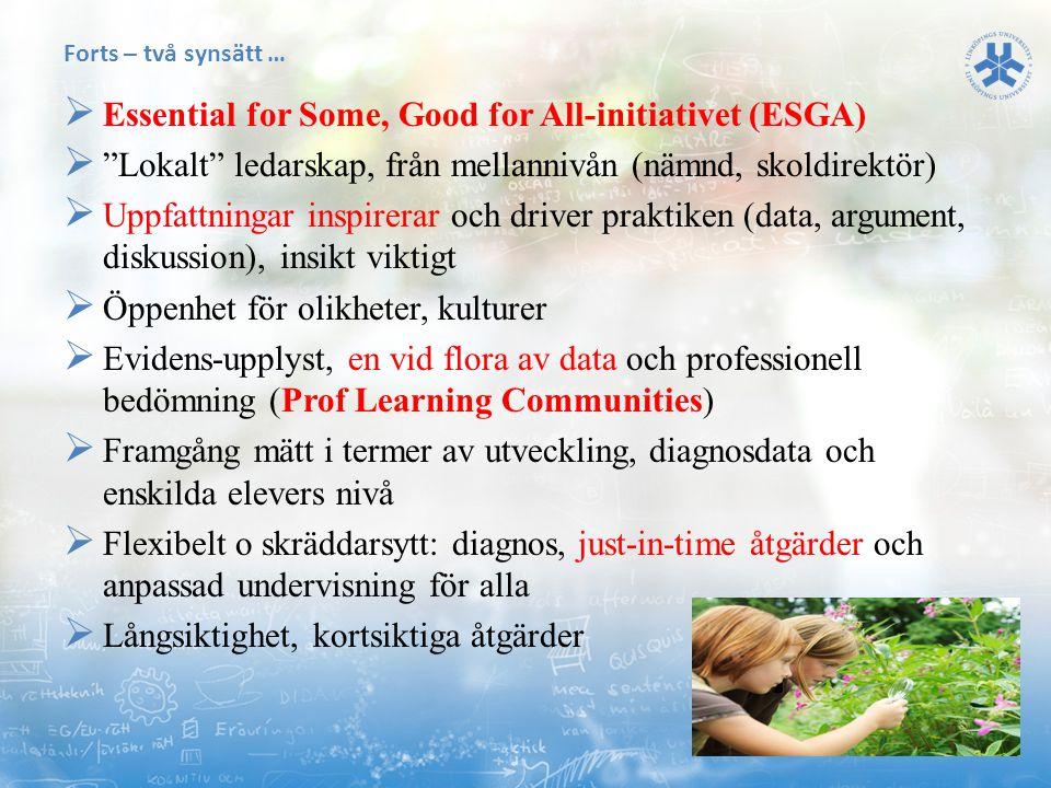 """Forts – två synsätt …  Essential for Some, Good for All-initiativet (ESGA)  """"Lokalt"""" ledarskap, från mellannivån (nämnd, skoldirektör)  Uppfattning"""
