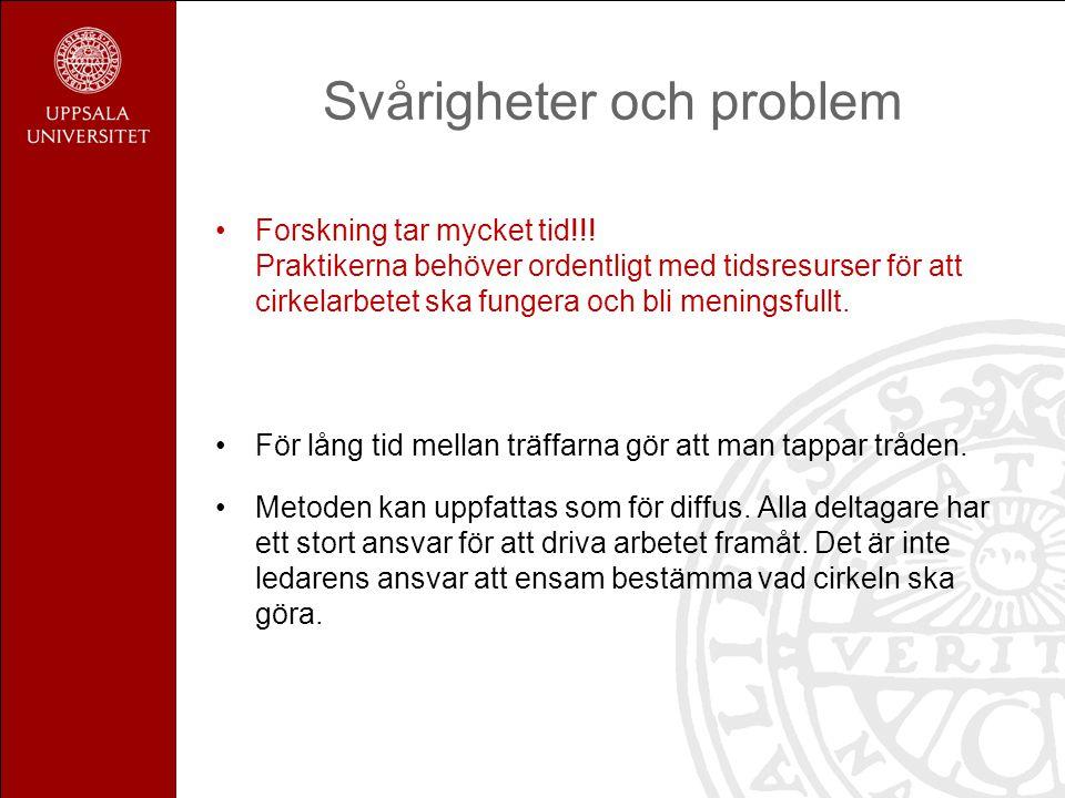 Svårigheter och problem •Forskning tar mycket tid!!.
