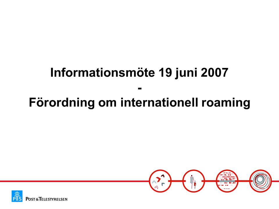 Informationsmöte 19 juni Förordning om internationell roaming