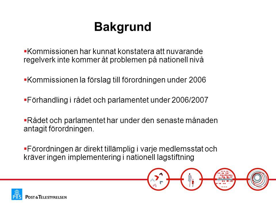 Bakgrund  Kommissionen har kunnat konstatera att nuvarande regelverk inte kommer åt problemen på nationell nivå  Kommissionen la förslag till förordningen under 2006  Förhandling i rådet och parlamentet under 2006/2007  Rådet och parlamentet har under den senaste månaden antagit förordningen.