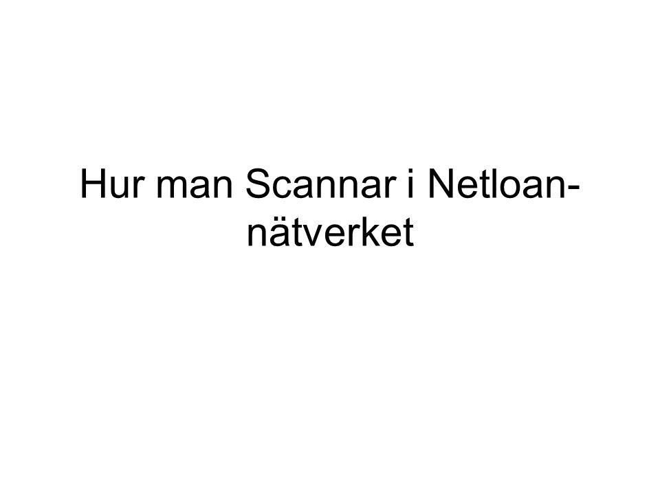 Hur man Scannar i Netloan- nätverket