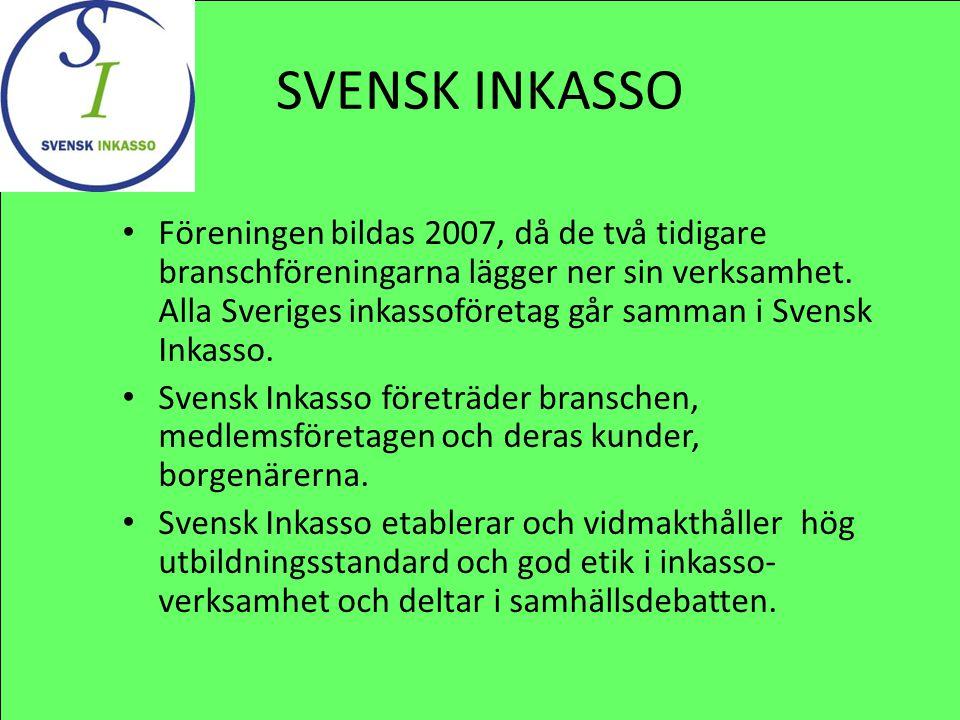 • Föreningen bildas 2007, då de två tidigare branschföreningarna lägger ner sin verksamhet. Alla Sveriges inkassoföretag går samman i Svensk Inkasso.
