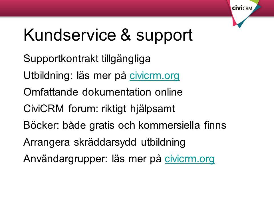 Kundservice & support Supportkontrakt tillgängliga Utbildning: läs mer på civicrm.orgcivicrm.org Omfattande dokumentation online CiviCRM forum: riktig