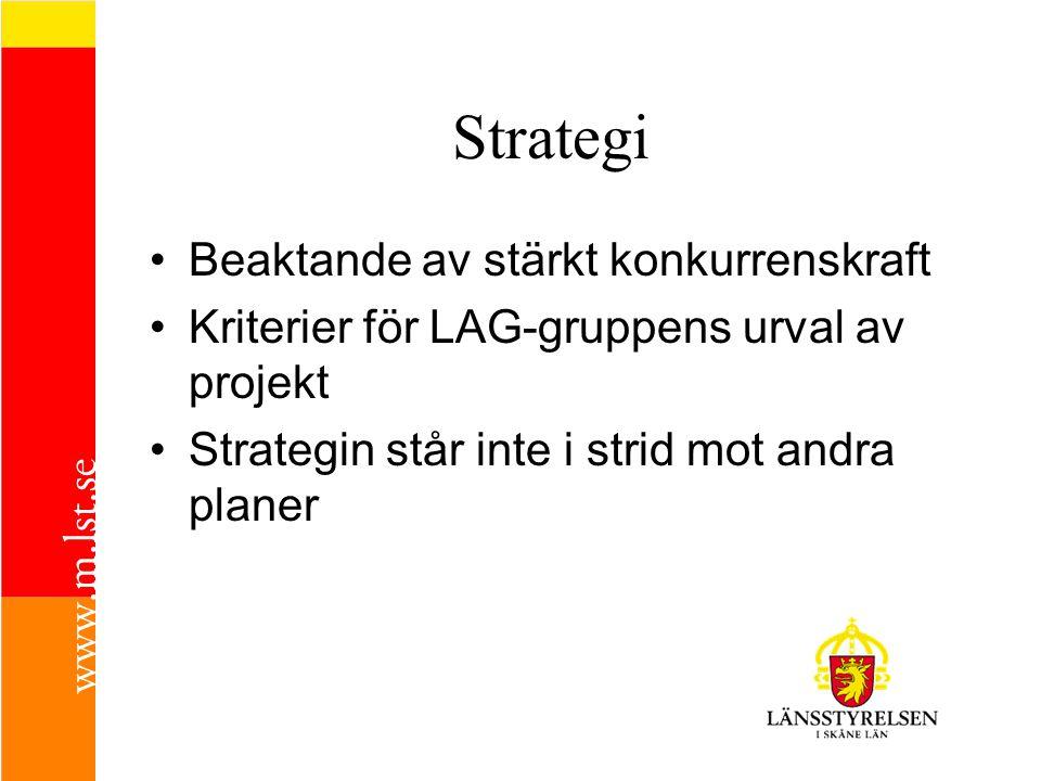 Strategi •B•Beaktande av stärkt konkurrenskraft •K•Kriterier för LAG-gruppens urval av projekt •S•Strategin står inte i strid mot andra planer