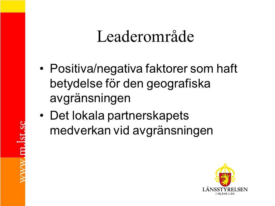 Leaderområde •Positiva/negativa faktorer som haft betydelse för den geografiska avgränsningen •Det lokala partnerskapets medverkan vid avgränsningen