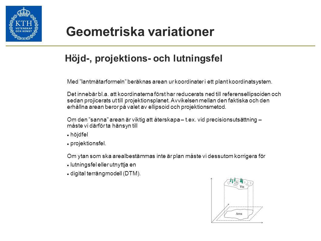 """Höjd-, projektions- och lutningsfel Med """"lantmätarformeln"""" beräknas arean ur koordinater i ett plant koordinatsystem. Det innebär bl.a. att koordinate"""
