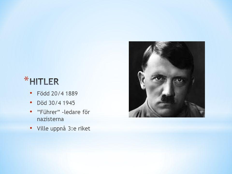 """• Född 20/4 1889 • Död 30/4 1945 • """"Führer"""" –ledare för nazisterna • Ville uppnå 3:e riket"""