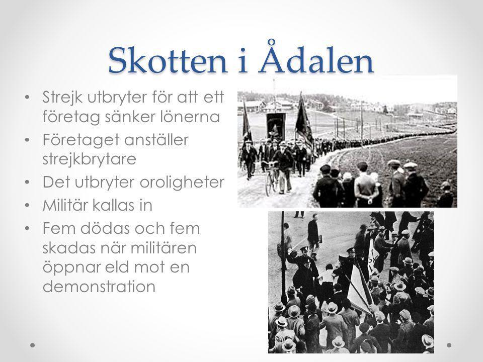 Skotten i Ådalen • Strejk utbryter för att ett företag sänker lönerna • Företaget anställer strejkbrytare • Det utbryter oroligheter • Militär kallas