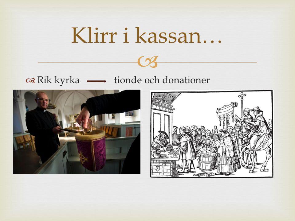   Rik kyrka tionde och donationer Klirr i kassan…