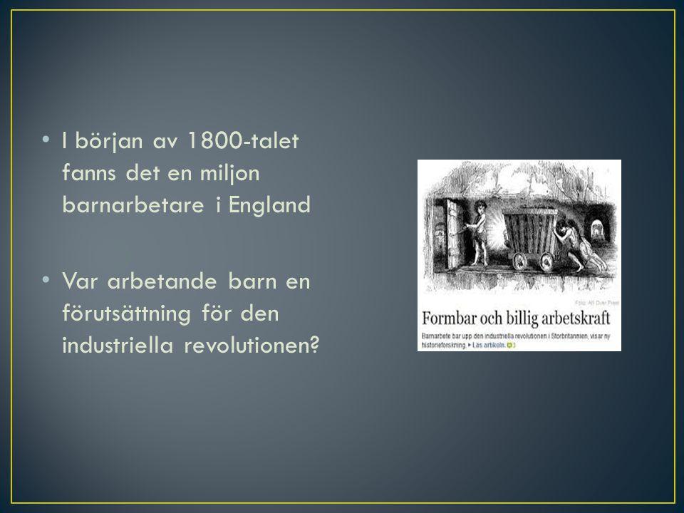 • 1875 utgör barnen 5,5% av arbetsstyrkan i Sverige.