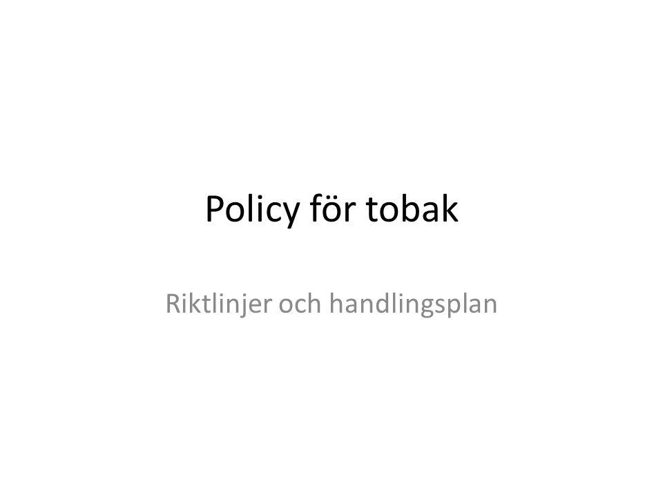 Policy för tobak Riktlinjer och handlingsplan