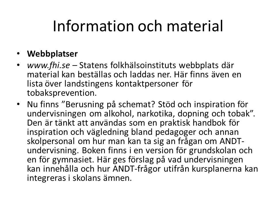 Information och material • Webbplatser • www.fhi.se – Statens folkhälsoinstituts webbplats där material kan beställas och laddas ner. Här finns även e