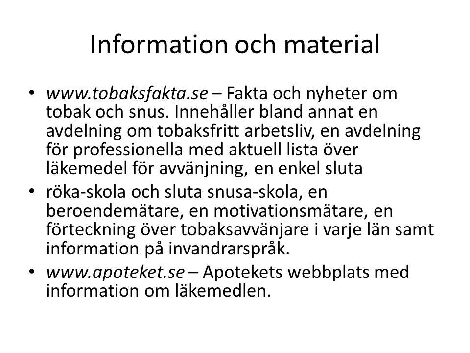 Information och material • www.tobaksfakta.se – Fakta och nyheter om tobak och snus. Innehåller bland annat en avdelning om tobaksfritt arbetsliv, en