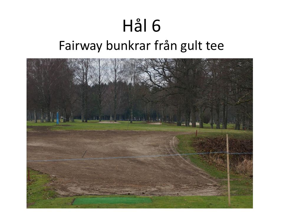 Hål 6 Fairway bunkrar från gult tee
