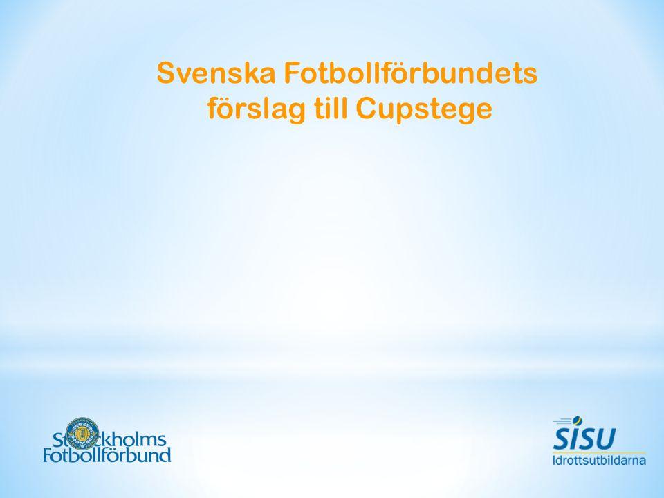 Svenska Fotbollförbundets förslag till Cupstege