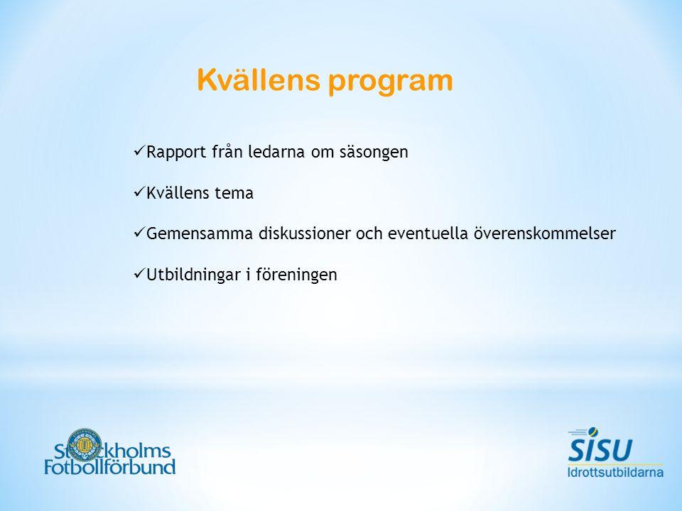 Kvällens program  Rapport från ledarna om säsongen  Kvällens tema  Gemensamma diskussioner och eventuella överenskommelser  Utbildningar i föreningen