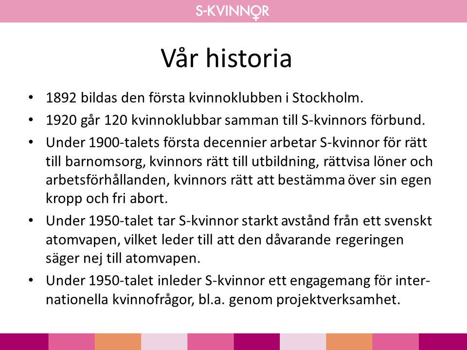 Vår historia • 1892 bildas den första kvinnoklubben i Stockholm.