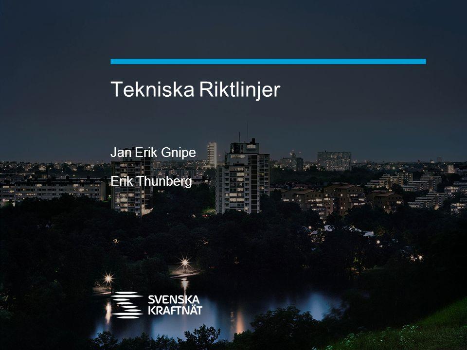 Tekniska Riktlinjer Jan Erik Gnipe Erik Thunberg