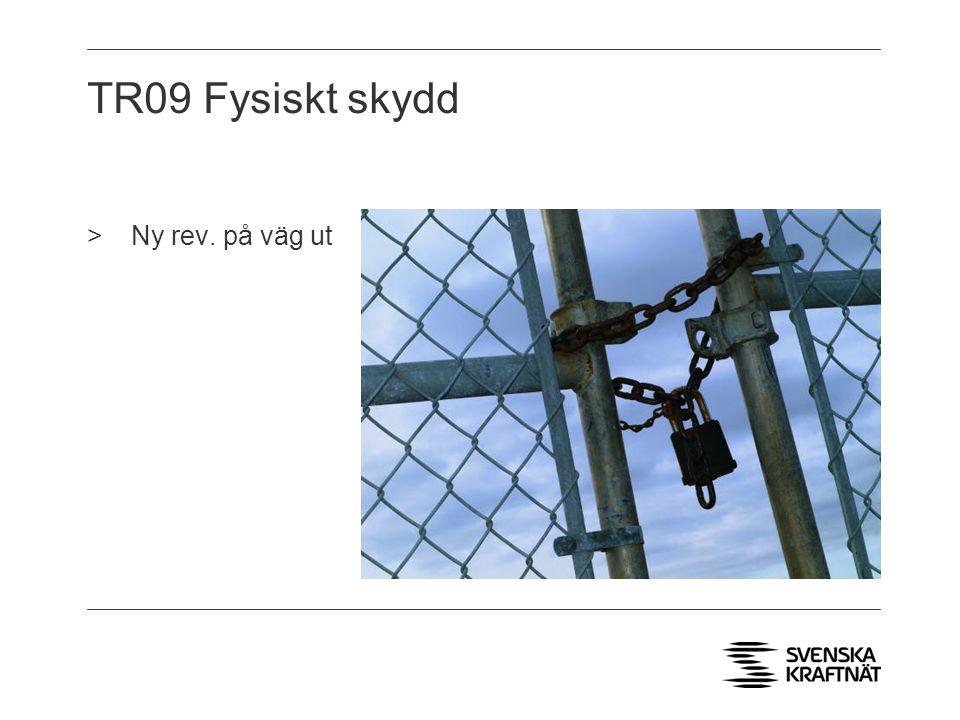 TR09 Fysiskt skydd > Ny rev. på väg ut