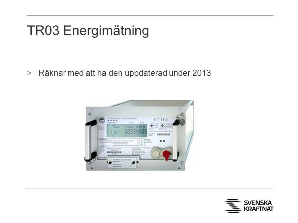TR03 Energimätning >Räknar med att ha den uppdaterad under 2013