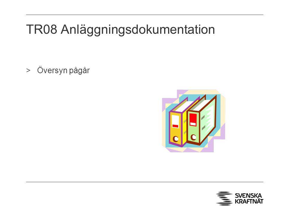 TR08 Anläggningsdokumentation >Översyn pågår