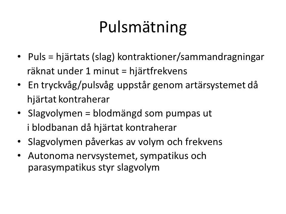 Pulsmätning • Puls = hjärtats (slag) kontraktioner/sammandragningar räknat under 1 minut = hjärtfrekvens • En tryckvåg/pulsvåg uppstår genom artärsyst