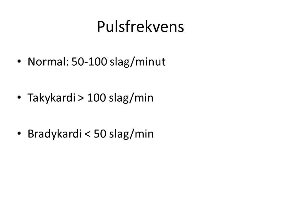 Pulsfrekvens • Normal: 50-100 slag/minut • Takykardi > 100 slag/min • Bradykardi < 50 slag/min