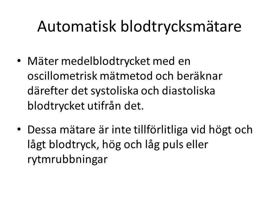 Automatisk blodtrycksmätare • Mäter medelblodtrycket med en oscillometrisk mätmetod och beräknar därefter det systoliska och diastoliska blodtrycket utifrån det.