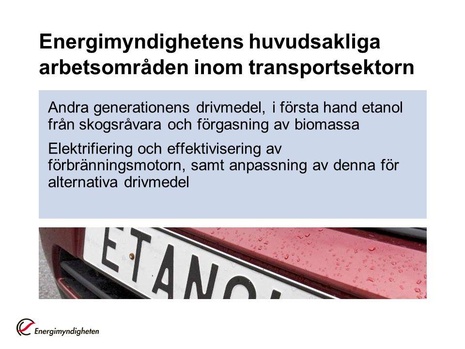 Energimyndighetens huvudsakliga arbetsområden inom transportsektorn Andra generationens drivmedel, i första hand etanol från skogsråvara och förgasnin
