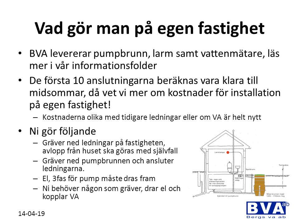 Vad gör man på egen fastighet • BVA levererar pumpbrunn, larm samt vattenmätare, läs mer i vår informationsfolder • De första 10 anslutningarna beräkn