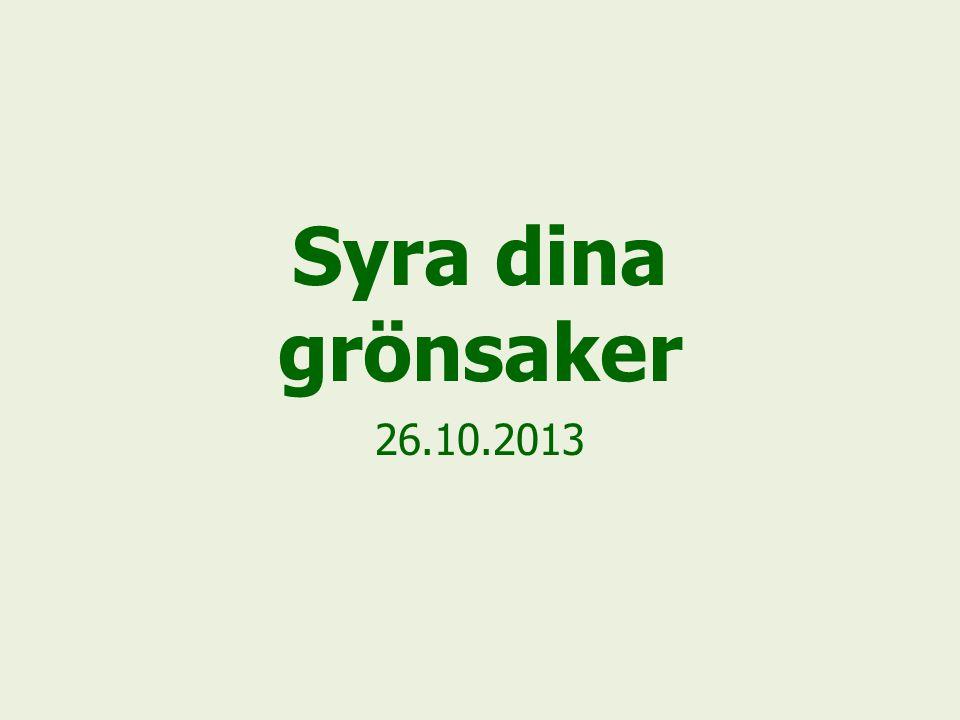 Syra dina grönsaker 26.10.2013