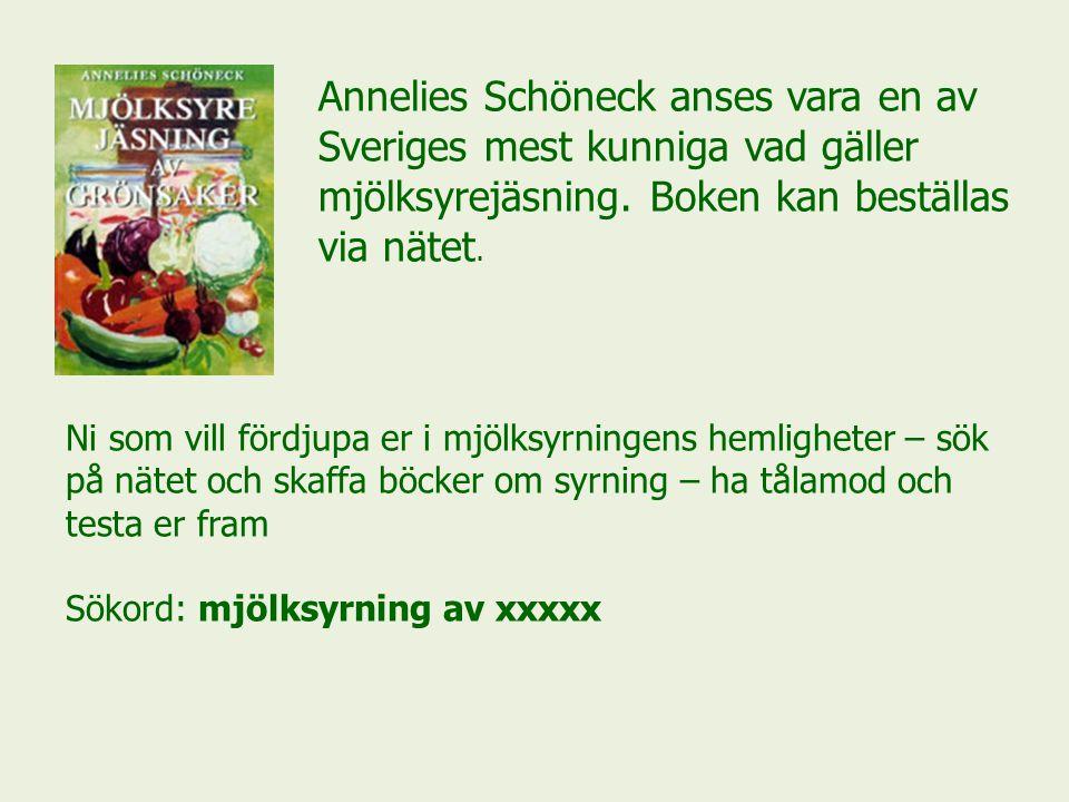 Annelies Schöneck anses vara en av Sveriges mest kunniga vad gäller mjölksyrejäsning.