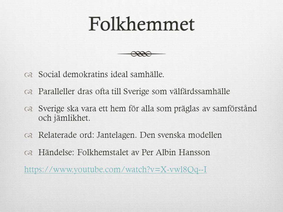 Folkhemmet  Social demokratins ideal samhälle.