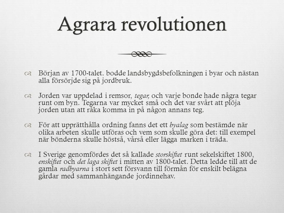 Agrara revolutionenAgrara revolutionen  Början av 1700-talet.