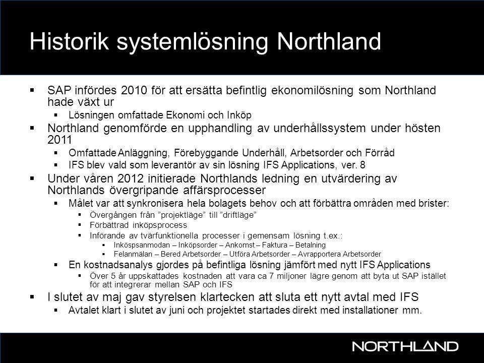 Historik systemlösning Northland  SAP infördes 2010 för att ersätta befintlig ekonomilösning som Northland hade växt ur  Lösningen omfattade Ekonomi
