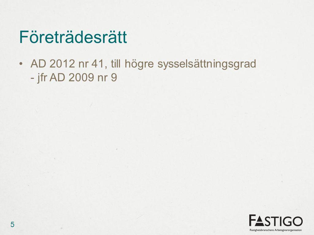 Företrädesrätt •AD 2012 nr 41, till högre sysselsättningsgrad - jfr AD 2009 nr 9 5