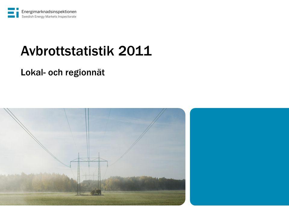 Avbrottstatistik 2011 Lokal- och regionnät