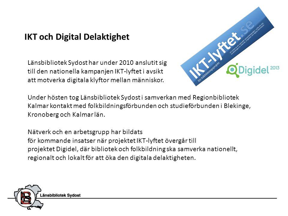 IKT och Digital Delaktighet Länsbibliotek Sydost har under 2010 anslutit sig till den nationella kampanjen IKT-lyftet i avsikt att motverka digitala k