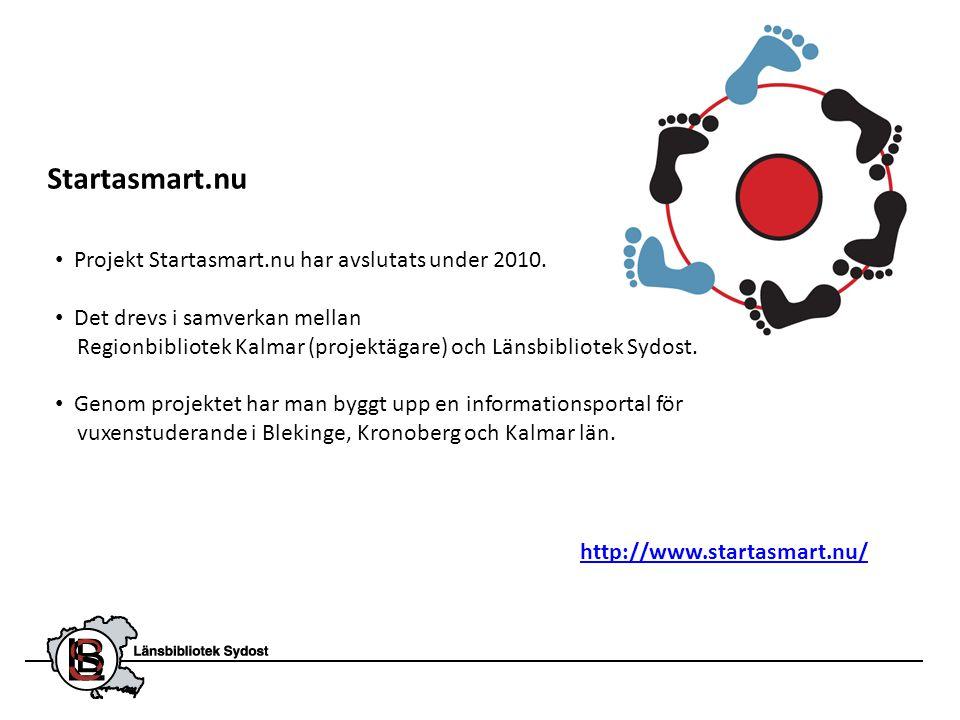 Startasmart.nu http://www.startasmart.nu/ • Projekt Startasmart.nu har avslutats under 2010. • Det drevs i samverkan mellan Regionbibliotek Kalmar (pr