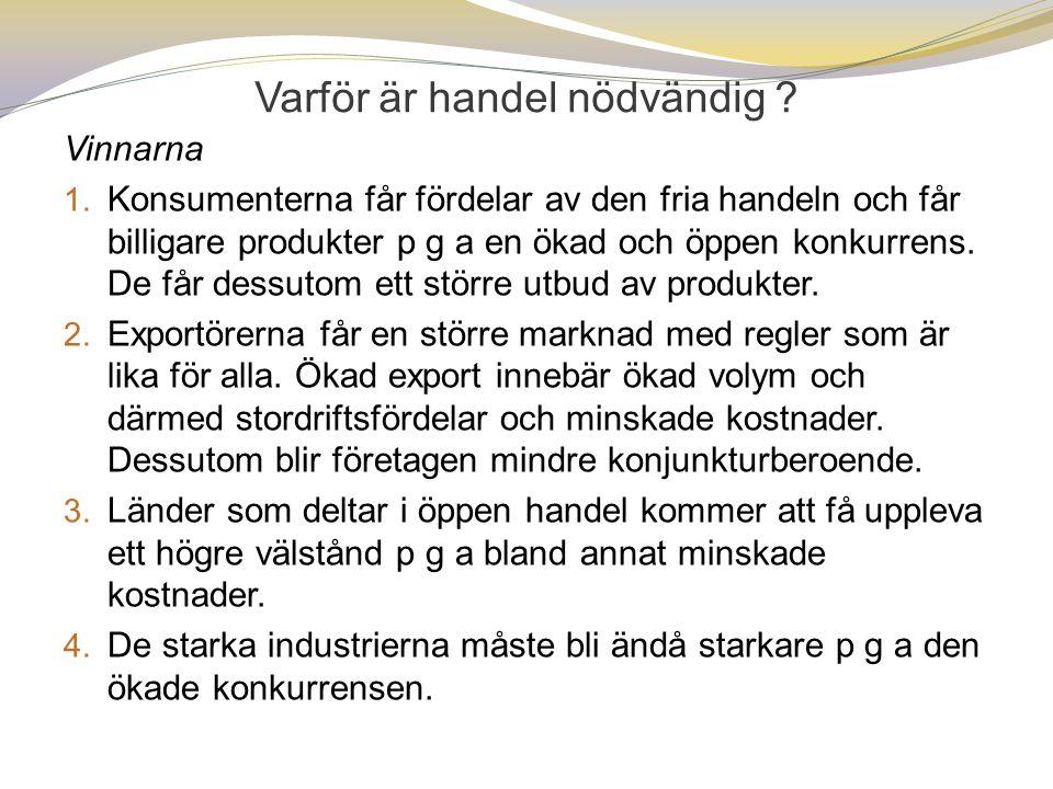Handelsbalansen  Kronans fall hösten 1992 förbättrade Sveriges konkurrenskraft och exporten tog fart.