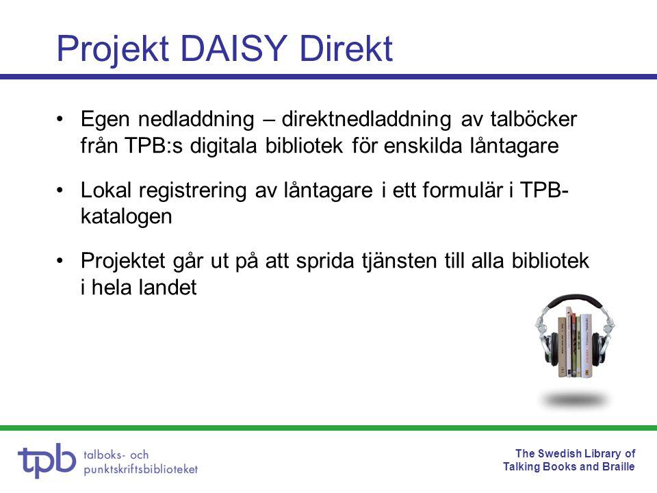 The Swedish Library of Talking Books and Braille •Snabb service – låntagaren har direkt tillgång till boken •Bibliotekens hantering av talböcker minskar •Digital distribution – snabbare, billigare och mer miljövänligt Fördelar med Egen nedladdning
