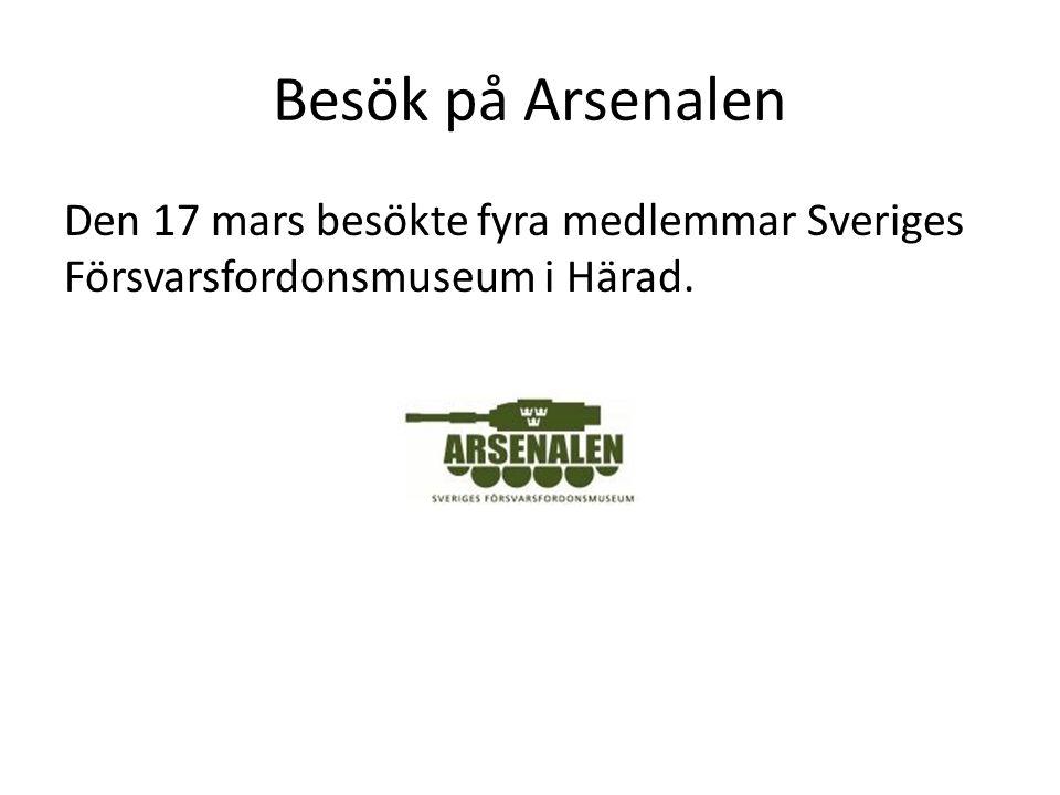 Besök på Arsenalen Den 17 mars besökte fyra medlemmar Sveriges Försvarsfordonsmuseum i Härad.